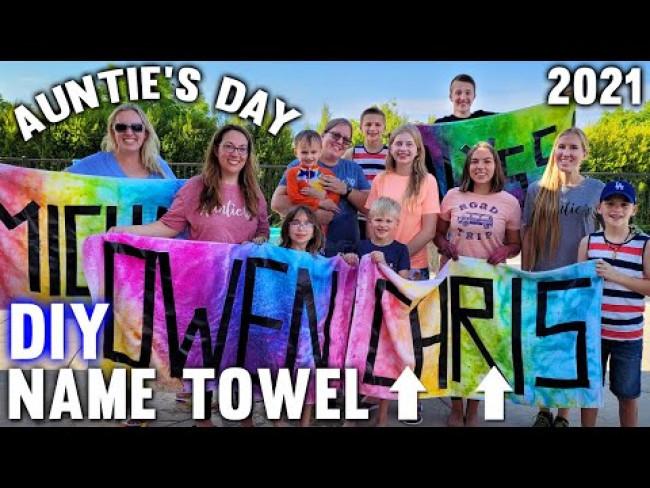 DIY Tie-Dye Towels - Auntie's Day 2021!!!