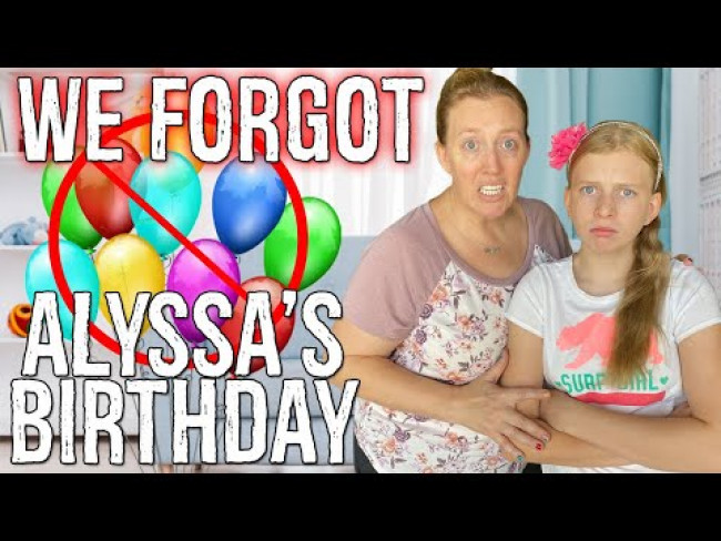 WE FORGOT ALYSSA'S BIRTHDAY!!