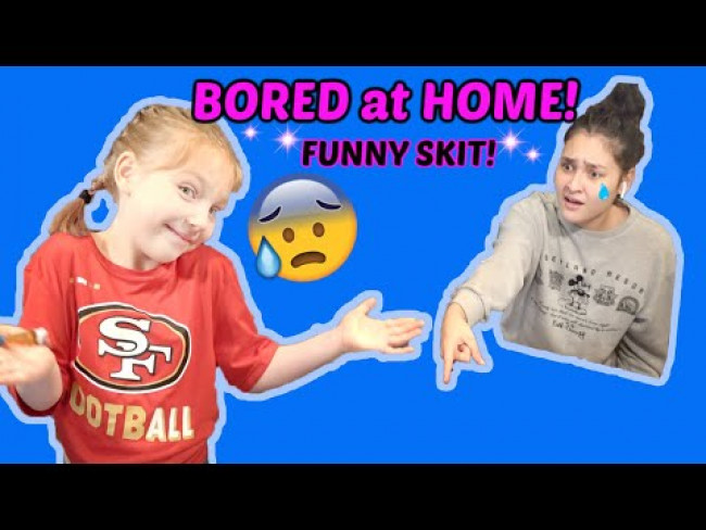 WHAT to do WHEN you are BORED at HOME! The TOYTASTIC Sisters! FUNNY KIDS SKIT!